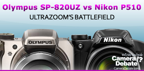 Nikon P510 and Olympus SP-820UZ ultra zoom cameras