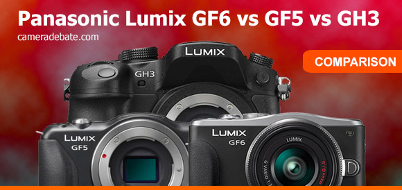 Panasonic GF6, GF5 and GH3 mirrorless cameras