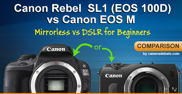 Canon EOS M and Rebel SL1 100D cameras side by side