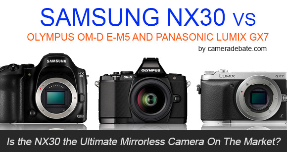 Samsung NX30, Panasonic GX7 and Olympus E-M5 side by side
