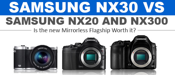 Samsung NX30, NX20 and NX300 side by side
