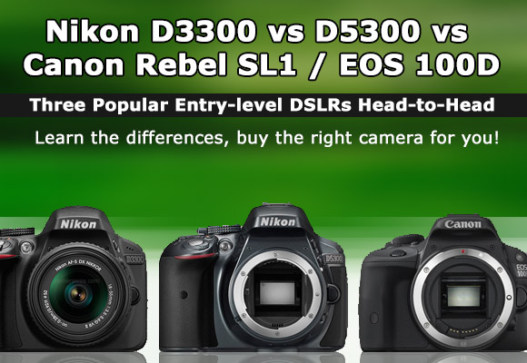 Canon Rebel SL1 / EOS 100D, Nikon D5300 and Nikon D3300 side by side banner