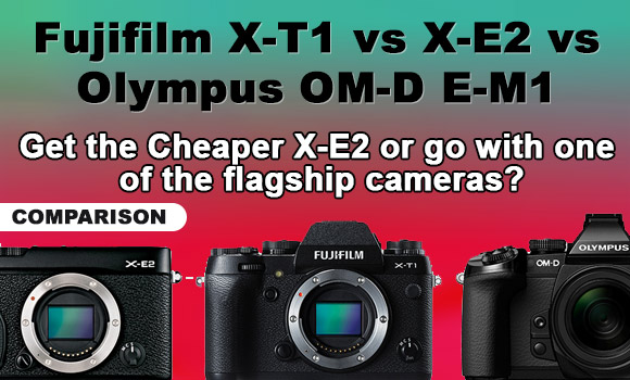 Fujifilm X-T1, X-E2 and Olympus E-M1 side by side