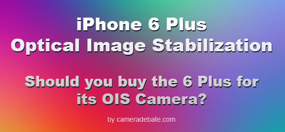 iPhone 6 Plus optical image stabilization text