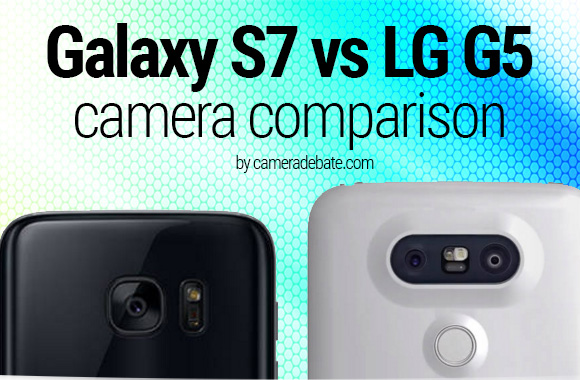 Galaxy S7 and LG G5 rear facing cameras